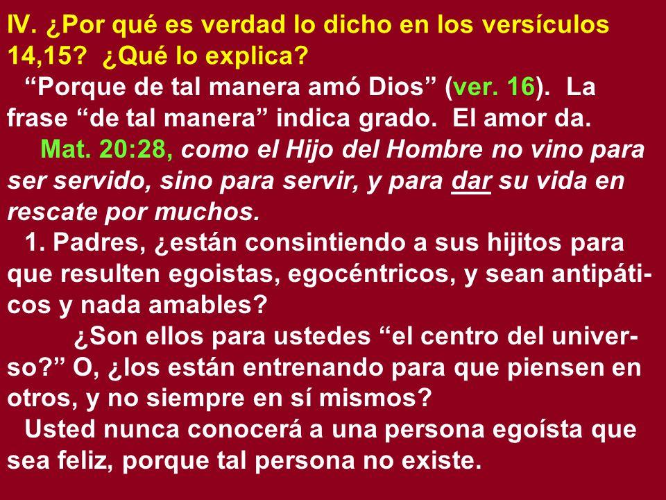 IV. ¿Por qué es verdad lo dicho en los versículos 14,15
