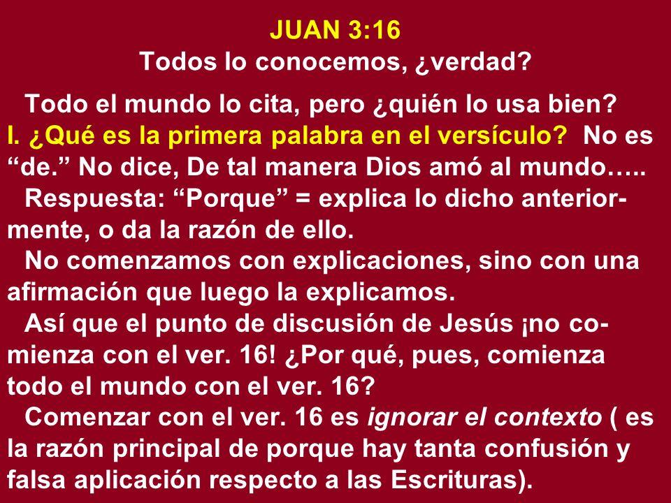 JUAN 3:16 Todos lo conocemos, ¿verdad
