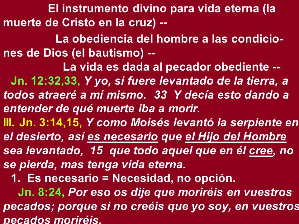 El instrumento divino para vida eterna (la muerte de Cristo en la cruz) --