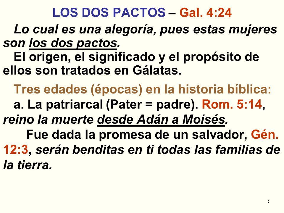 LOS DOS PACTOS – Gal. 4:24 Lo cual es una alegoría, pues estas mujeres son los dos pactos.