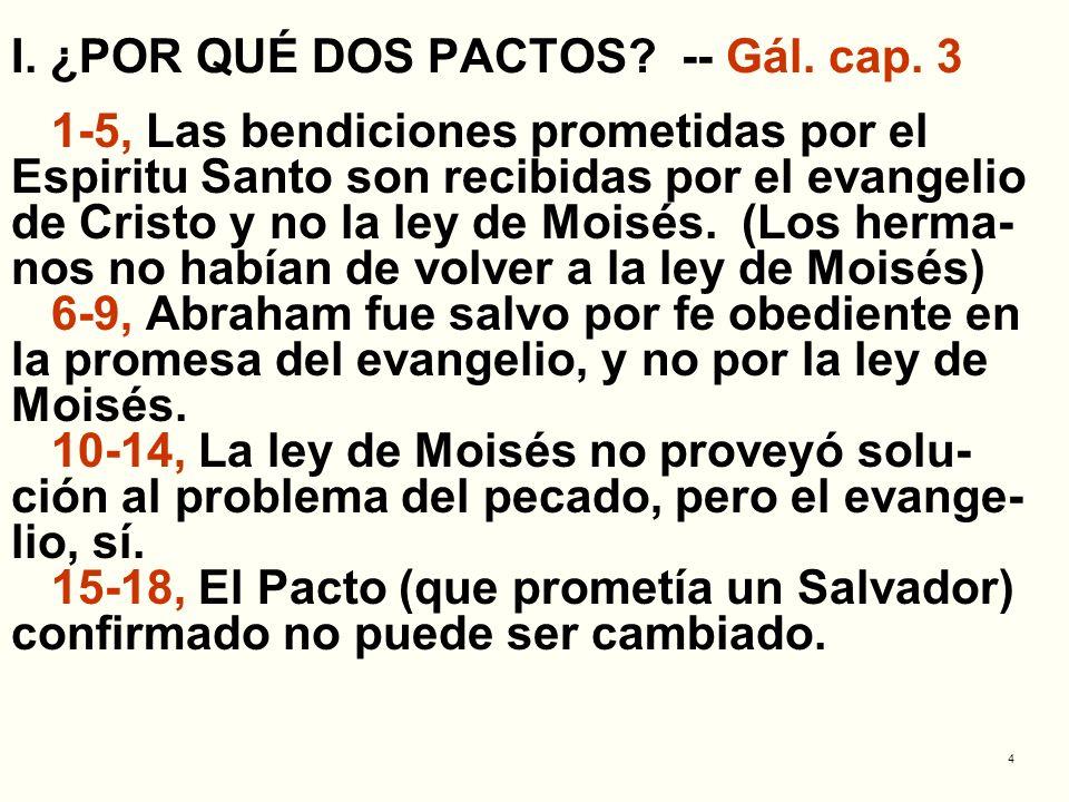 I. ¿POR QUÉ DOS PACTOS -- Gál. cap. 3