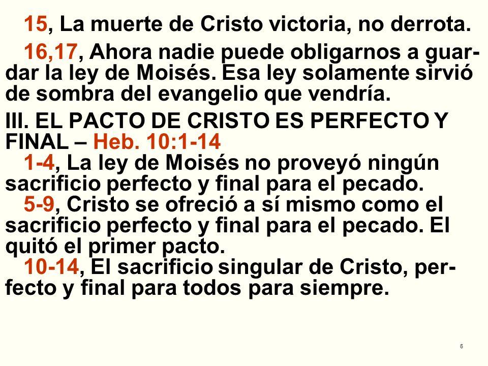 15, La muerte de Cristo victoria, no derrota.