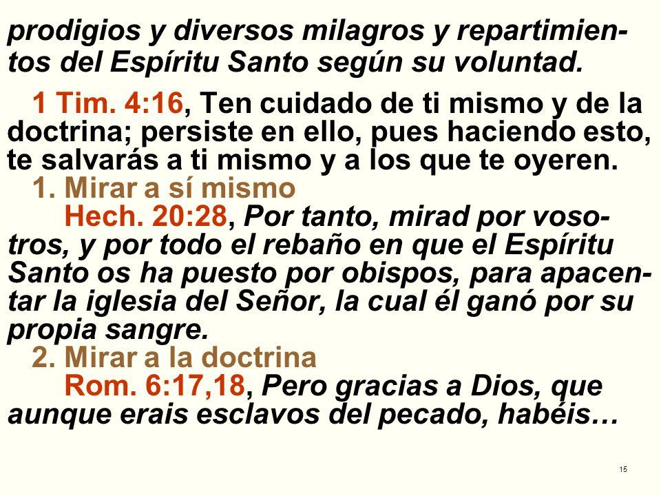 prodigios y diversos milagros y repartimien-tos del Espíritu Santo según su voluntad.