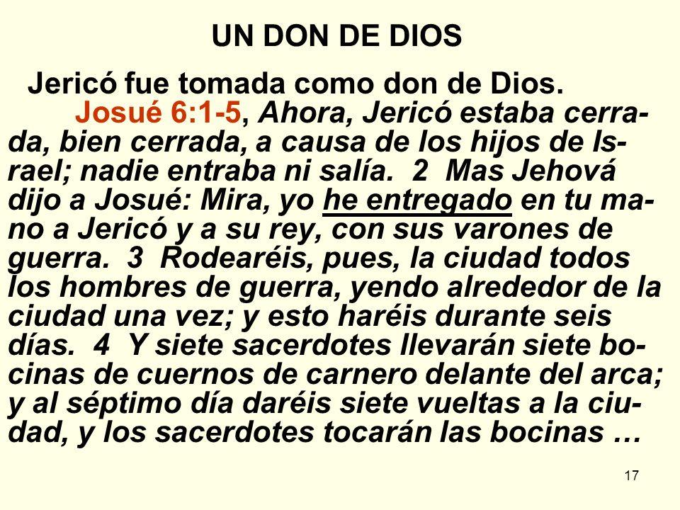 UN DON DE DIOS Jericó fue tomada como don de Dios.