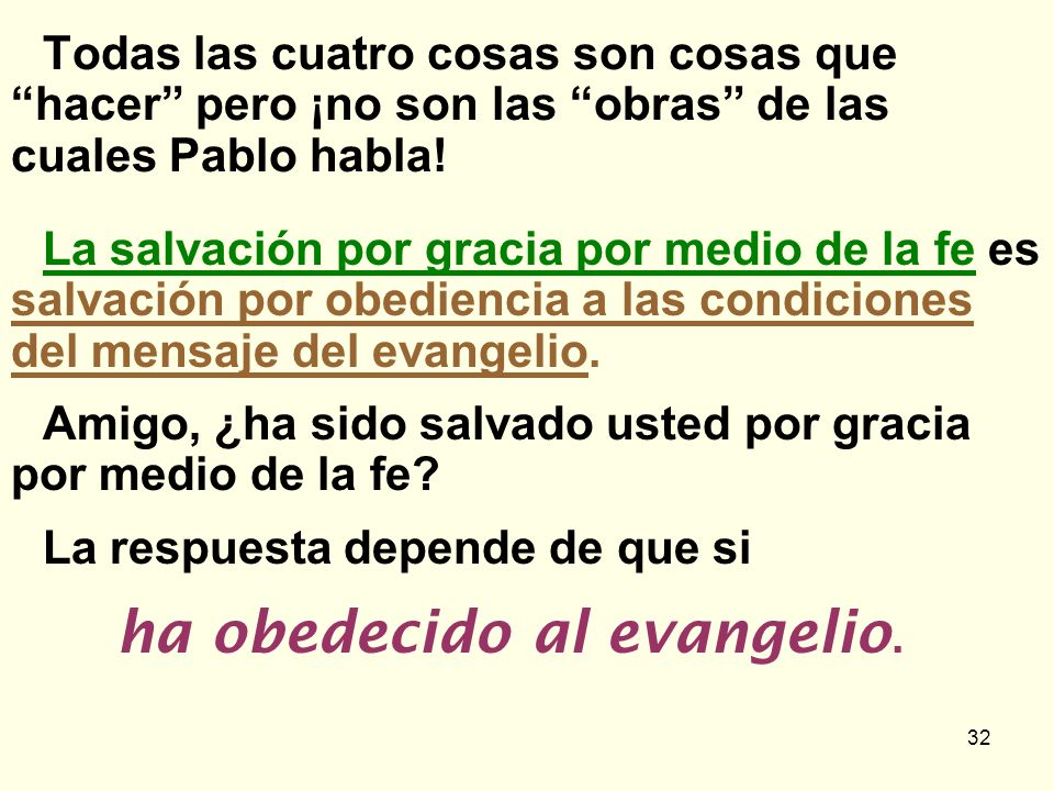 Todas las cuatro cosas son cosas que hacer pero ¡no son las obras de las cuales Pablo habla!