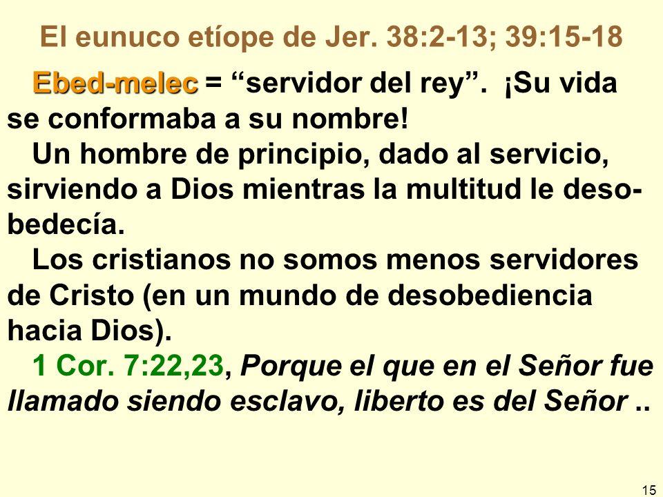 El eunuco etíope de Jer. 38:2-13; 39:15-18