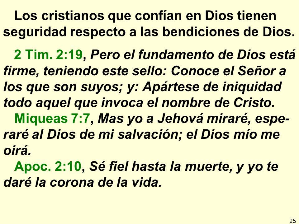 Los cristianos que confían en Dios tienen seguridad respecto a las bendiciones de Dios.
