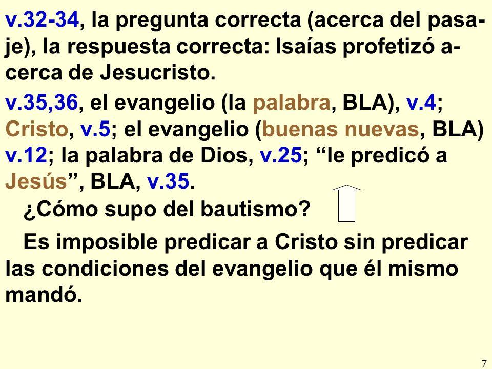 v.32-34, la pregunta correcta (acerca del pasa-je), la respuesta correcta: Isaías profetizó a-cerca de Jesucristo.