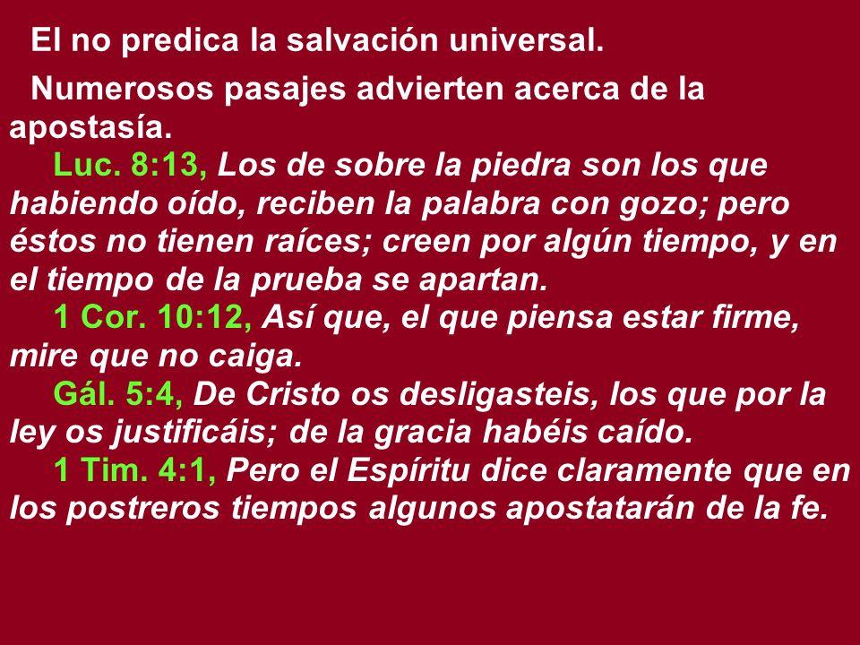 El no predica la salvación universal.