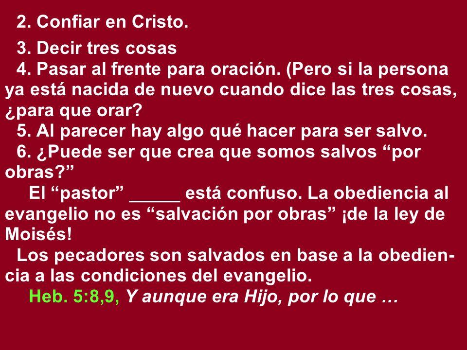 2. Confiar en Cristo. 3. Decir tres cosas.