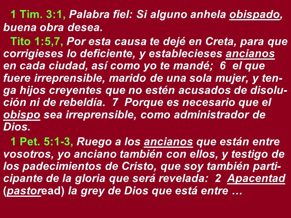 1 Tim. 3:1, Palabra fiel: Si alguno anhela obispado, buena obra desea.
