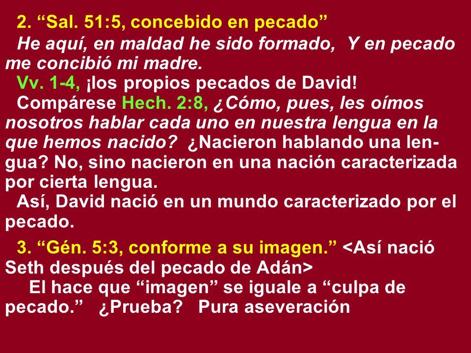 2. Sal. 51:5, concebido en pecado