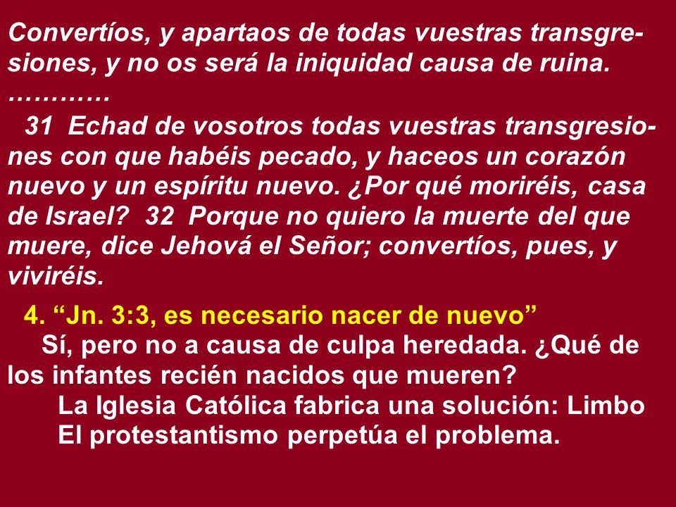 Convertíos, y apartaos de todas vuestras transgre-siones, y no os será la iniquidad causa de ruina. …………