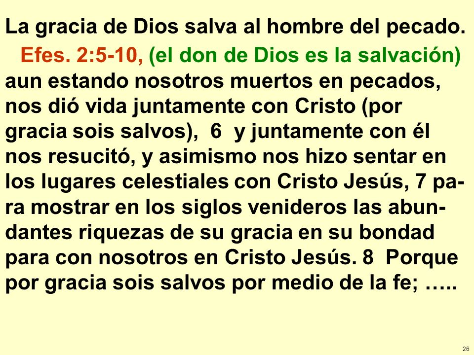 La gracia de Dios salva al hombre del pecado.