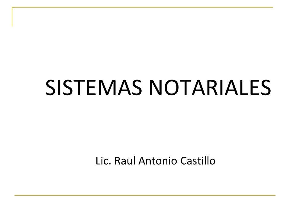 SISTEMAS NOTARIALES Lic. Raul Antonio Castillo
