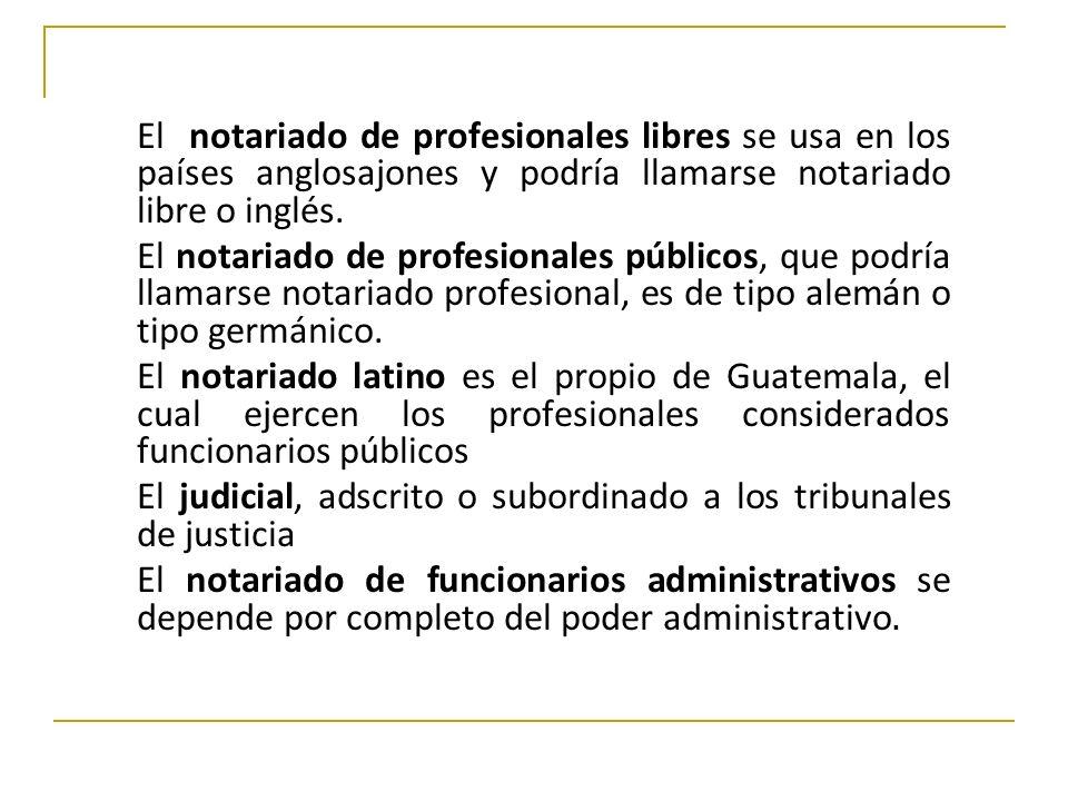 El notariado de profesionales libres se usa en los países anglosajones y podría llamarse notariado libre o inglés.
