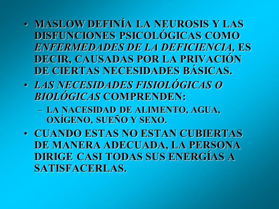 LAS NECESIDADES FISIOLÓGICAS O BIOLÓGICAS COMPRENDEN: