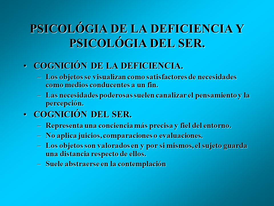 PSICOLÓGIA DE LA DEFICIENCIA Y PSICOLÓGIA DEL SER.