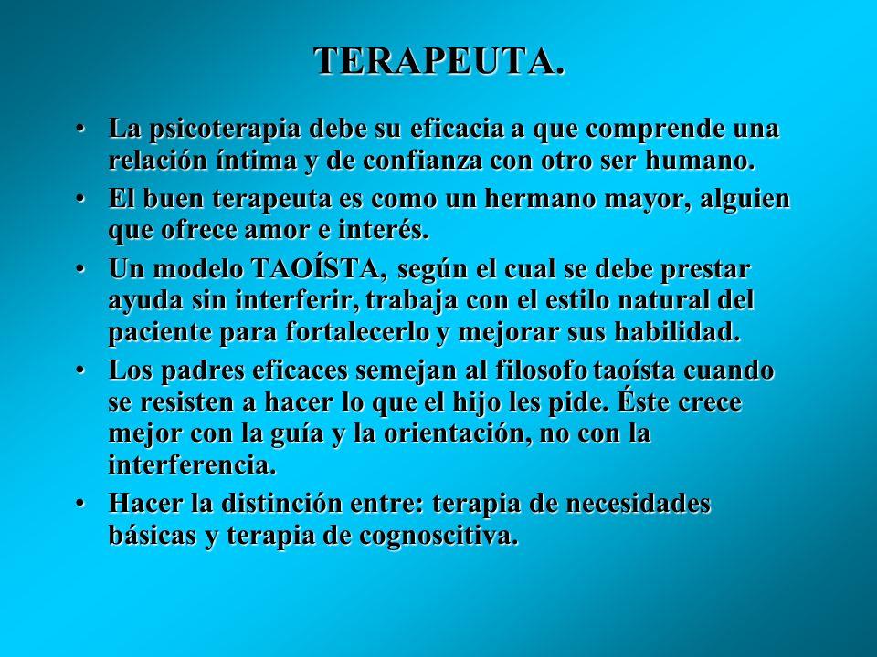 TERAPEUTA.La psicoterapia debe su eficacia a que comprende una relación íntima y de confianza con otro ser humano.