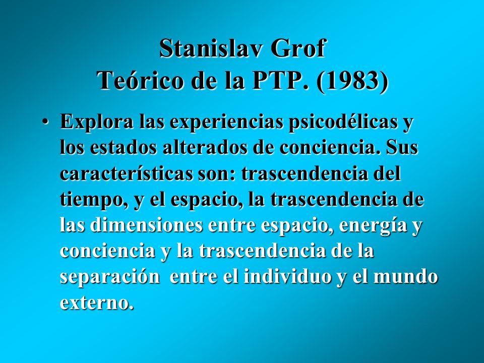 Stanislav Grof Teórico de la PTP. (1983)