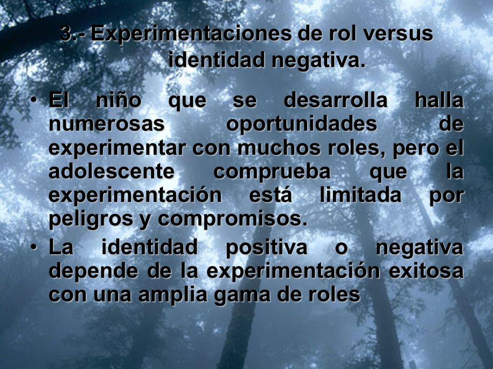 3.- Experimentaciones de rol versus identidad negativa.