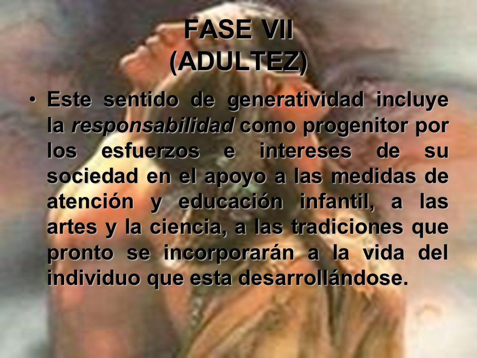 FASE VII (ADULTEZ)