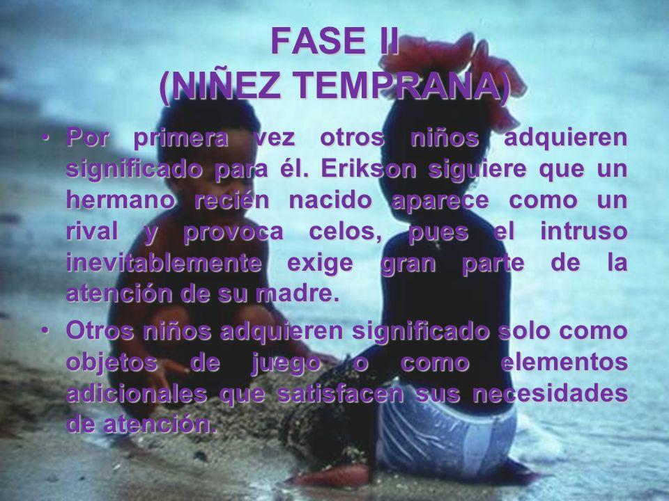 FASE II (NIÑEZ TEMPRANA)