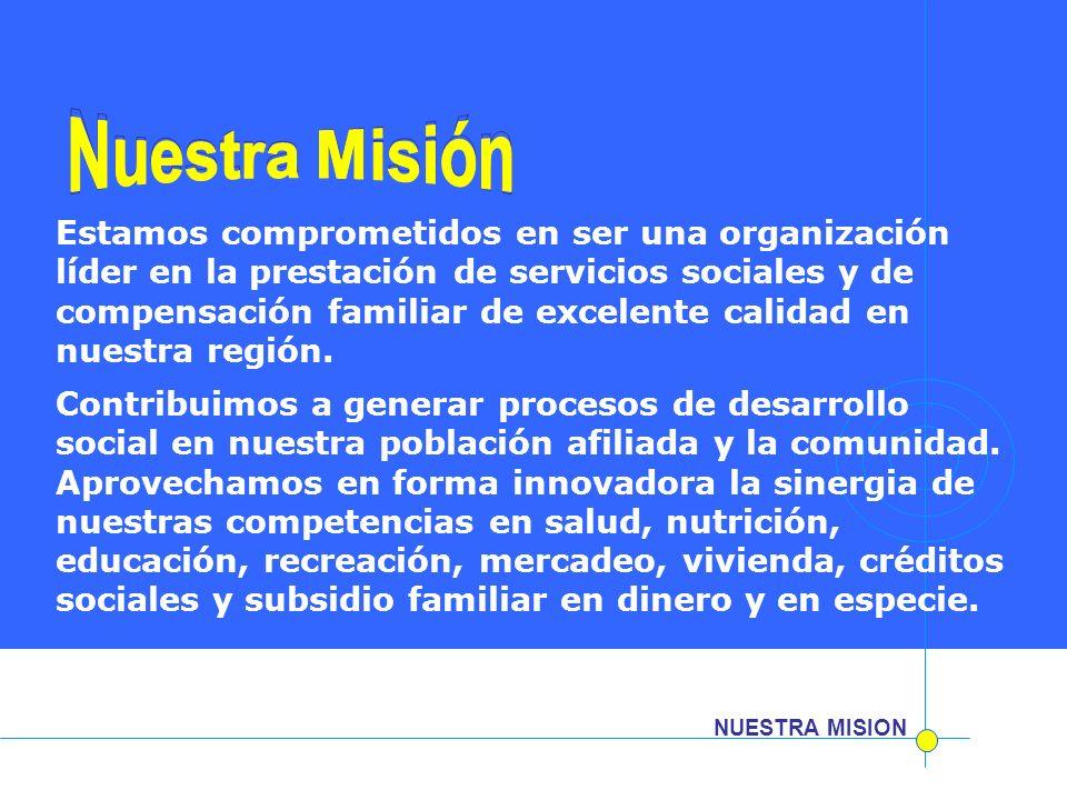 Nuestra Misión Nuestra Misión