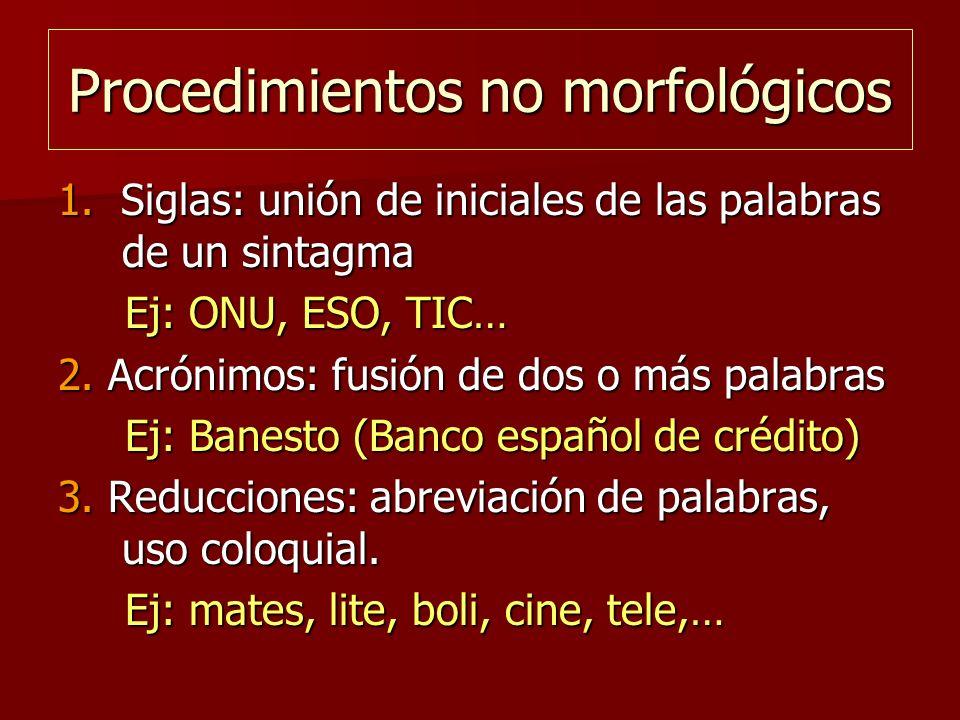 Procedimientos no morfológicos