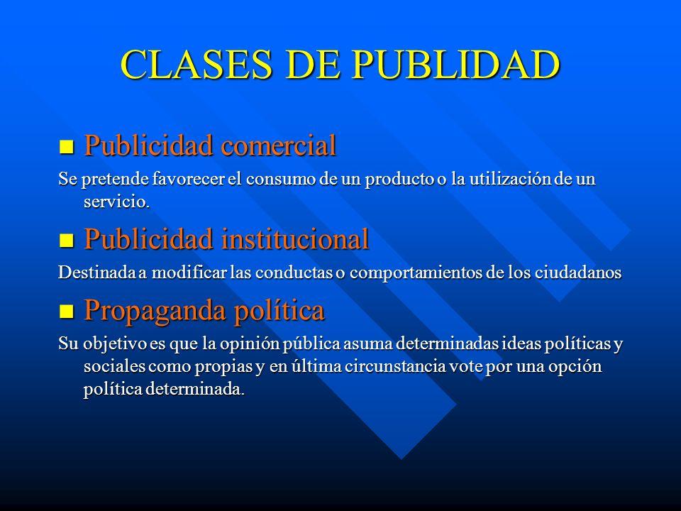 CLASES DE PUBLIDAD Publicidad comercial Publicidad institucional
