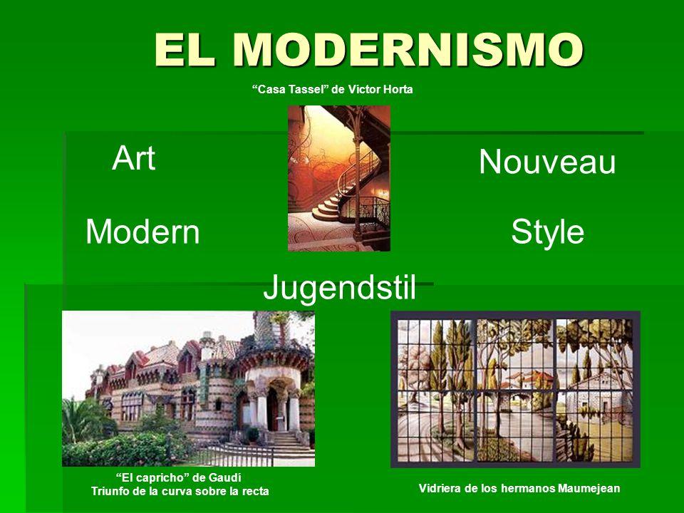 EL MODERNISMO Art Nouveau Modern Style Jugendstil