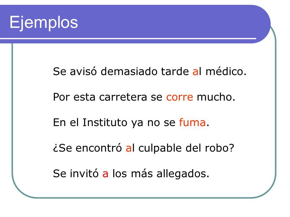 Ejemplos Se avisó demasiado tarde al médico.