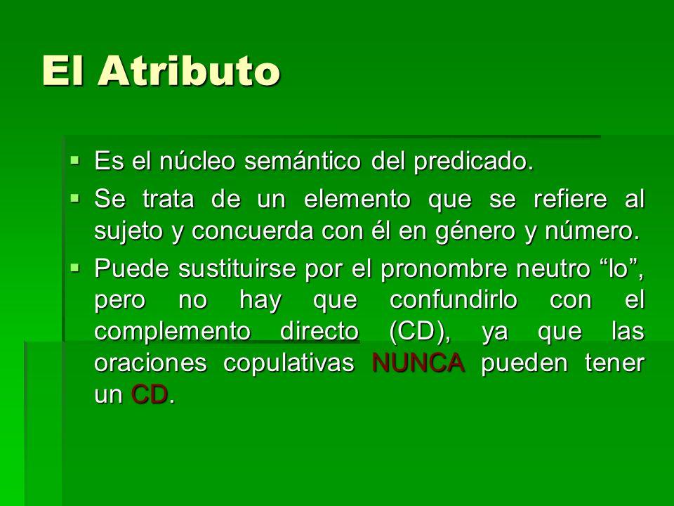 El Atributo Es el núcleo semántico del predicado.