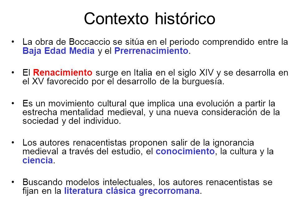Contexto histórico La obra de Boccaccio se sitúa en el periodo comprendido entre la Baja Edad Media y el Prerrenacimiento.