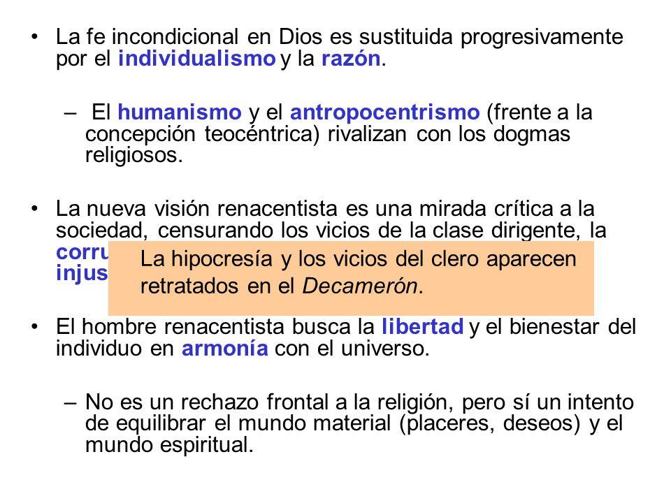 La fe incondicional en Dios es sustituida progresivamente por el individualismo y la razón.