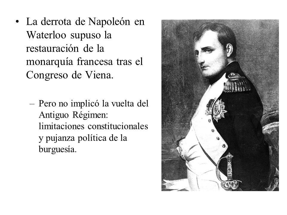 La derrota de Napoleón en Waterloo supuso la restauración de la monarquía francesa tras el Congreso de Viena.