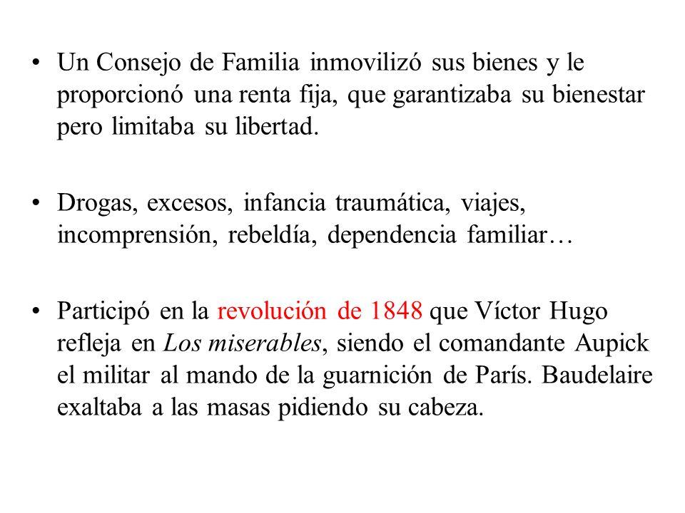 Un Consejo de Familia inmovilizó sus bienes y le proporcionó una renta fija, que garantizaba su bienestar pero limitaba su libertad.