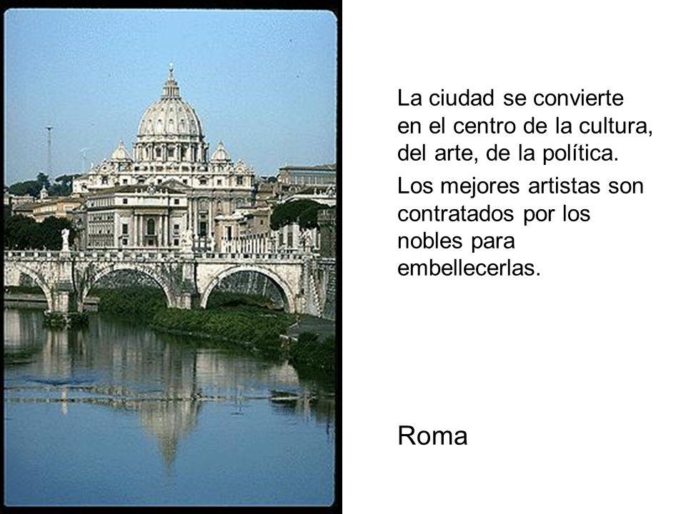 La ciudad se convierte en el centro de la cultura, del arte, de la política.