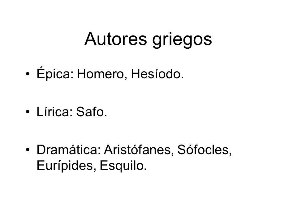 Autores griegos Épica: Homero, Hesíodo. Lírica: Safo.