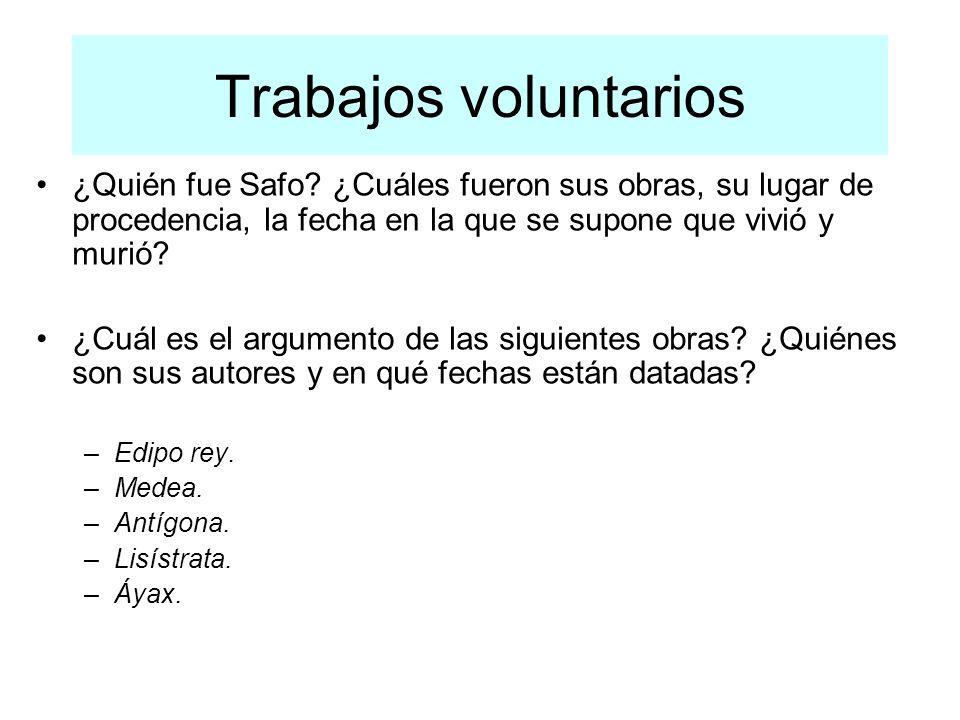 Trabajos voluntarios ¿Quién fue Safo ¿Cuáles fueron sus obras, su lugar de procedencia, la fecha en la que se supone que vivió y murió