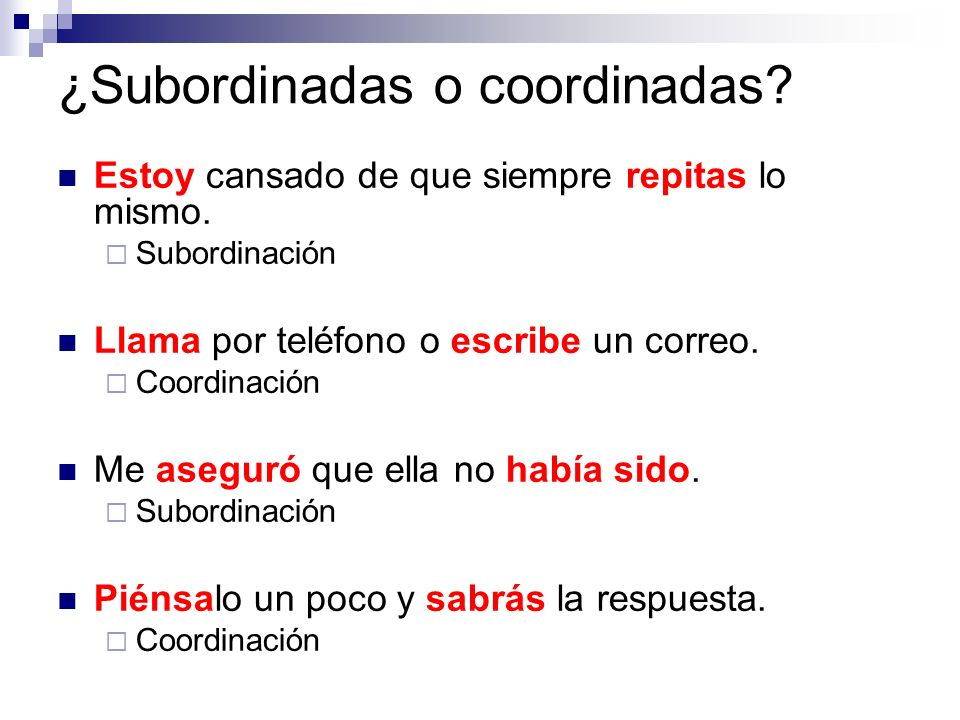 ¿Subordinadas o coordinadas
