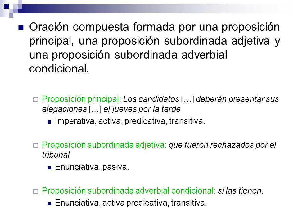 Oración compuesta formada por una proposición principal, una proposición subordinada adjetiva y una proposición subordinada adverbial condicional.
