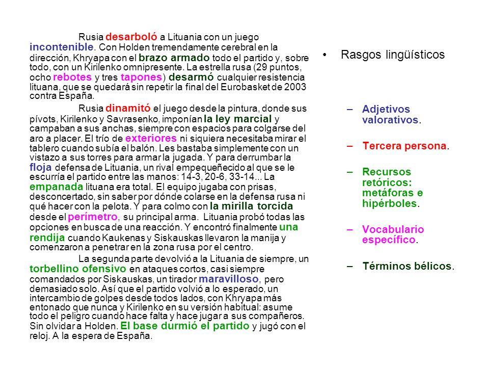 Rasgos lingüísticos Adjetivos valorativos. Tercera persona.