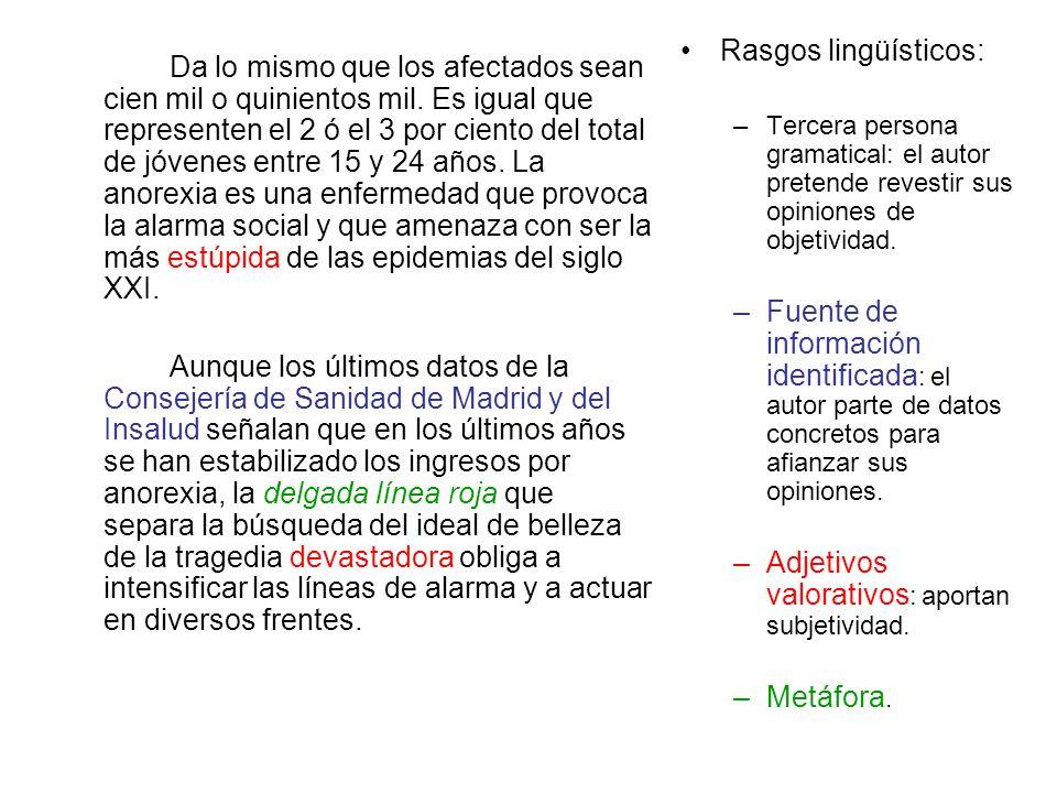 Adjetivos valorativos: aportan subjetividad.