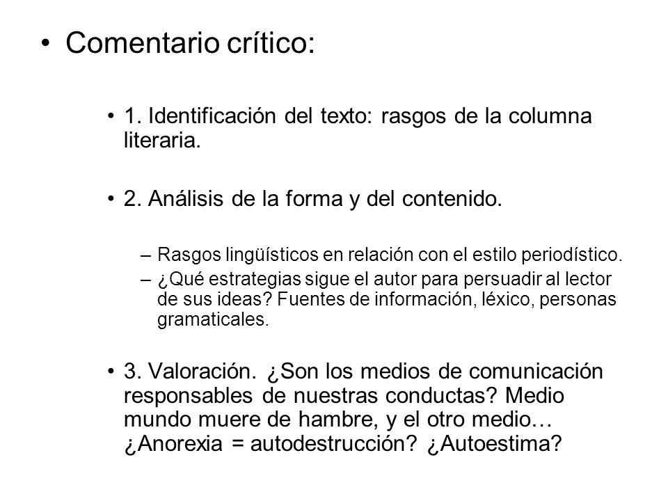 Comentario crítico: 1. Identificación del texto: rasgos de la columna literaria. 2. Análisis de la forma y del contenido.