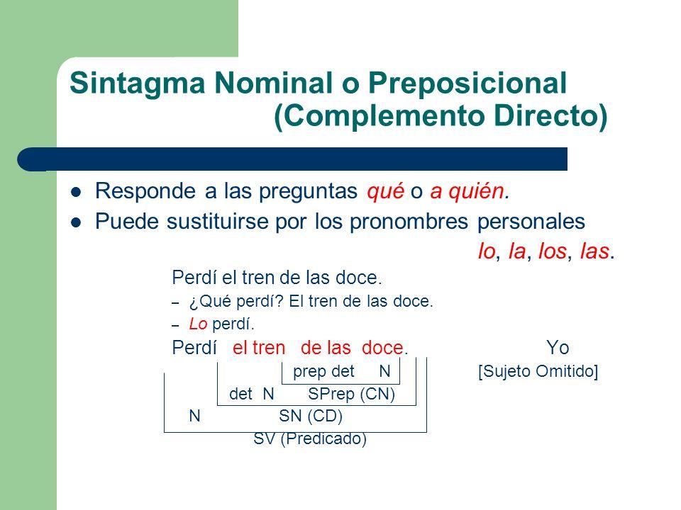 Sintagma Nominal o Preposicional (Complemento Directo)