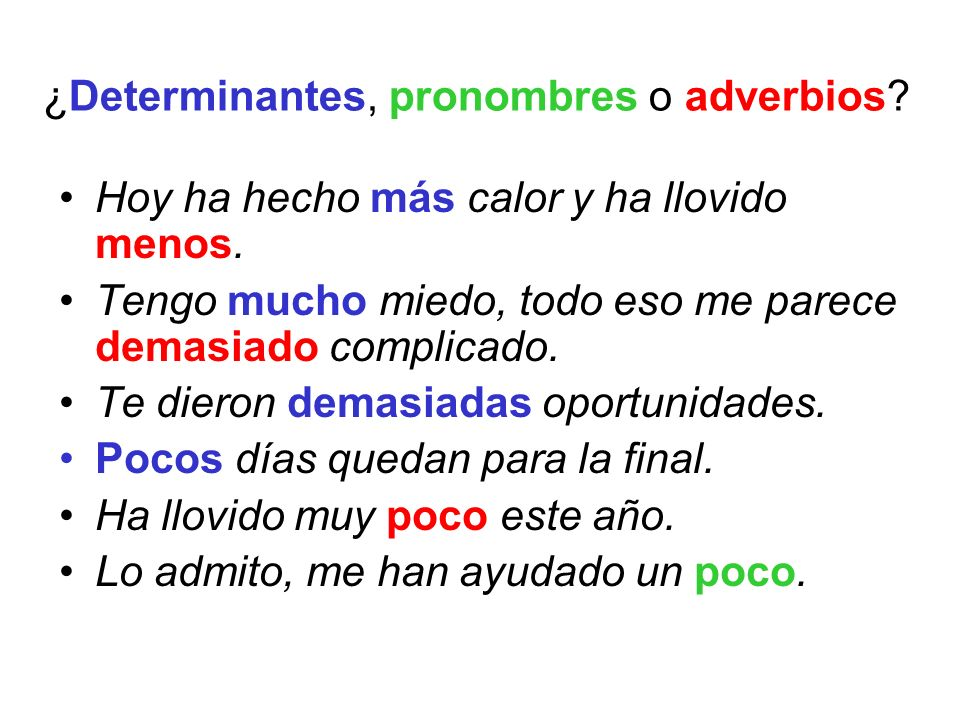 ¿Determinantes, pronombres o adverbios