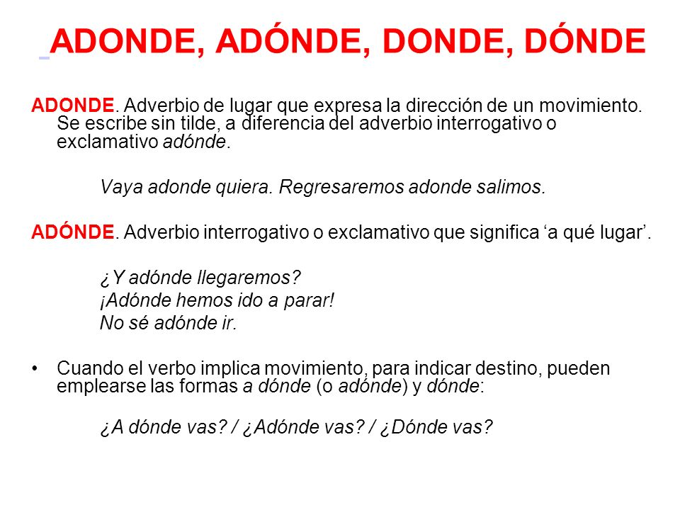 ADONDE, ADÓNDE, DONDE, DÓNDE