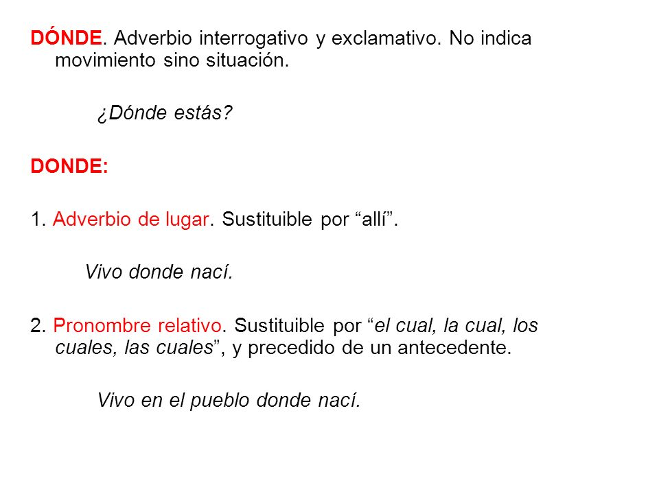DÓNDE. Adverbio interrogativo y exclamativo