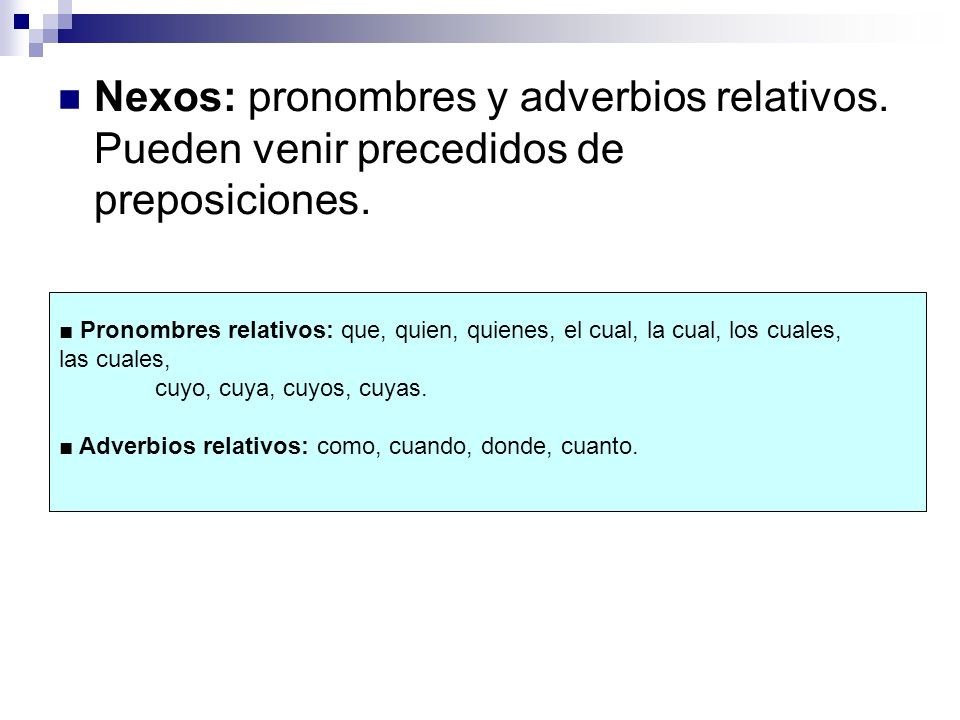 Nexos: pronombres y adverbios relativos